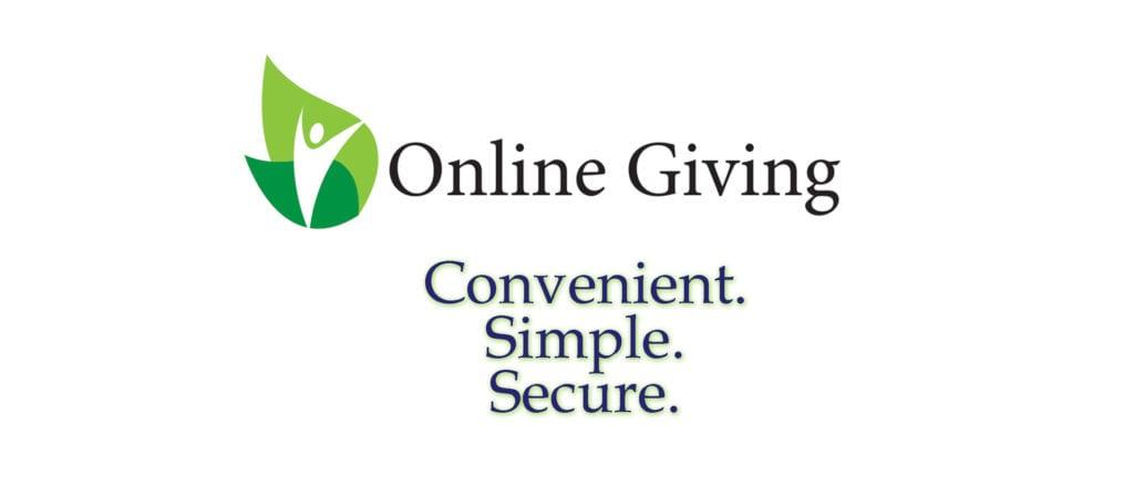 Online Giving!  Convenient. Simple. Secure.